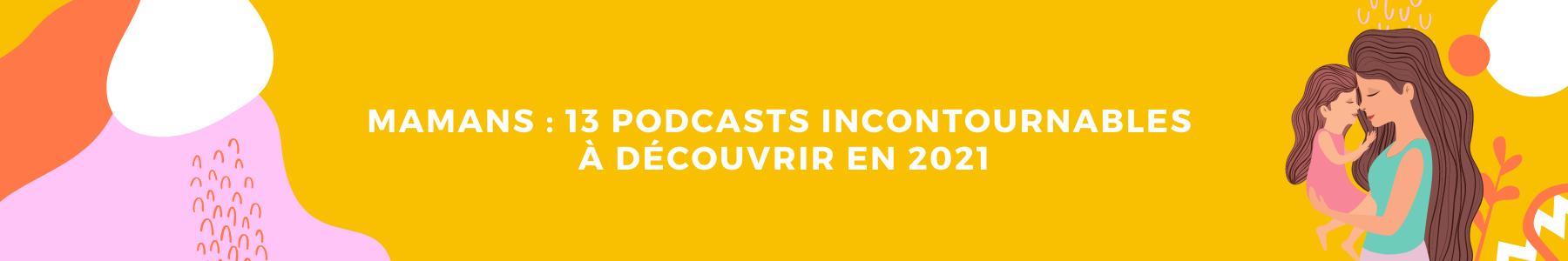 TOP 10 des podcasts québécois pour mamans à découvrir en 2021
